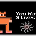 You Have 3 Lives…