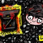The Zombie Trap™: Tapped In™